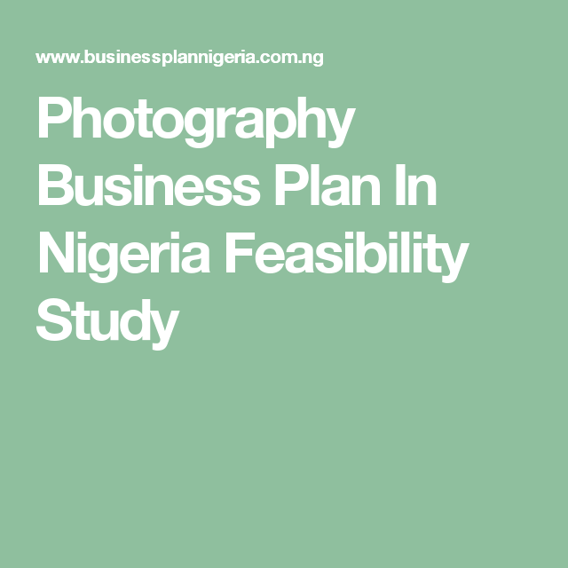 Photography Business Plan In Nigeria Feasibility Study Business - Photography business plan template