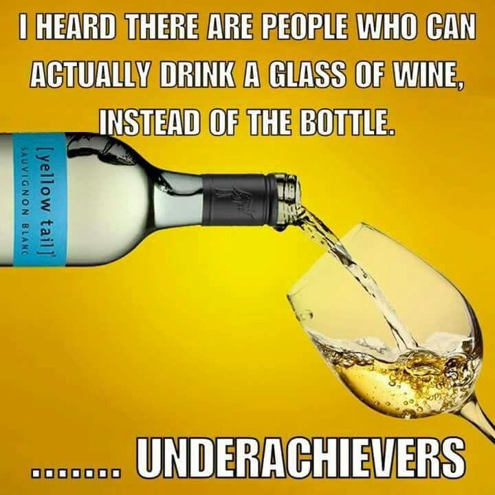 Underachievers. | Wine jokes, Wine humor, Wine meme