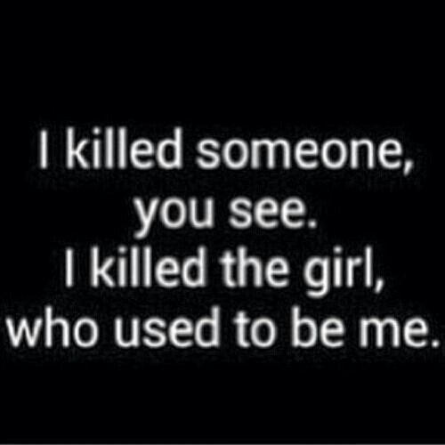 I killed her by loving you..