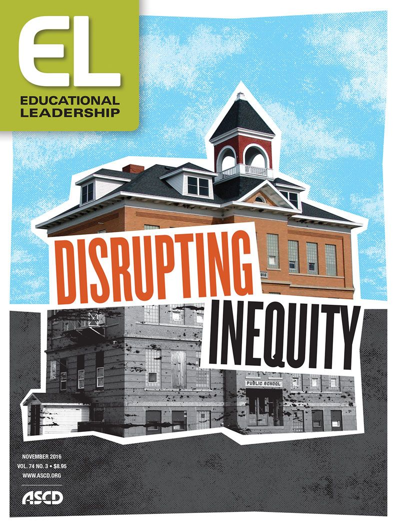 what does it mean to disrupt inequity this issue of educational what does it mean to disrupt inequity this issue of educational leadership addresses this question