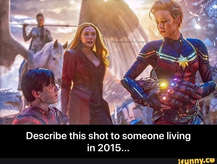Describe This Shot To Someone Living In 2015 Describe This Shot To Someone Living In 2015 Ifunny Memes Marvel Memes Anime Memes Funny