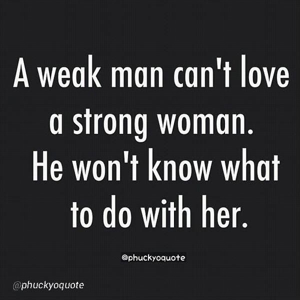 #lovequote #Quotes #heart #relationship #Love I can't think of a truer statement. Here's to all those strong women out there and the men who love them! Facebook: http://ift.tt/14w2ZAE Google+ http://ift.tt/14w2ZAG Twitter: http://ift.tt/14w2XZz #couples #