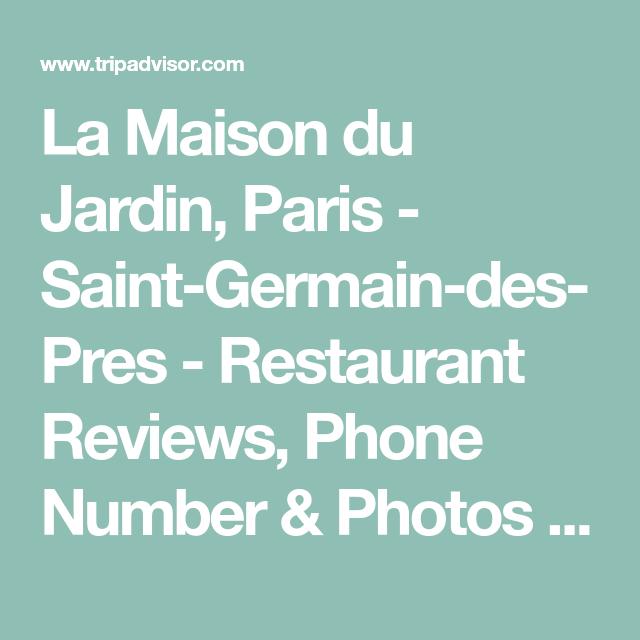 La Maison du Jardin, Paris - Saint-Germain-des-Pres - Restaurant ...