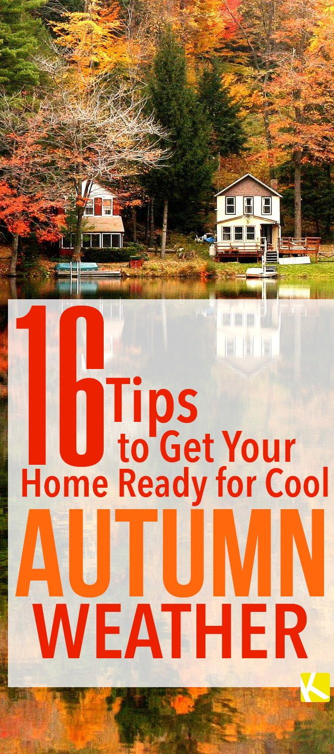 16 Tips to Get Your Home Ready for Cool Autumn Weather