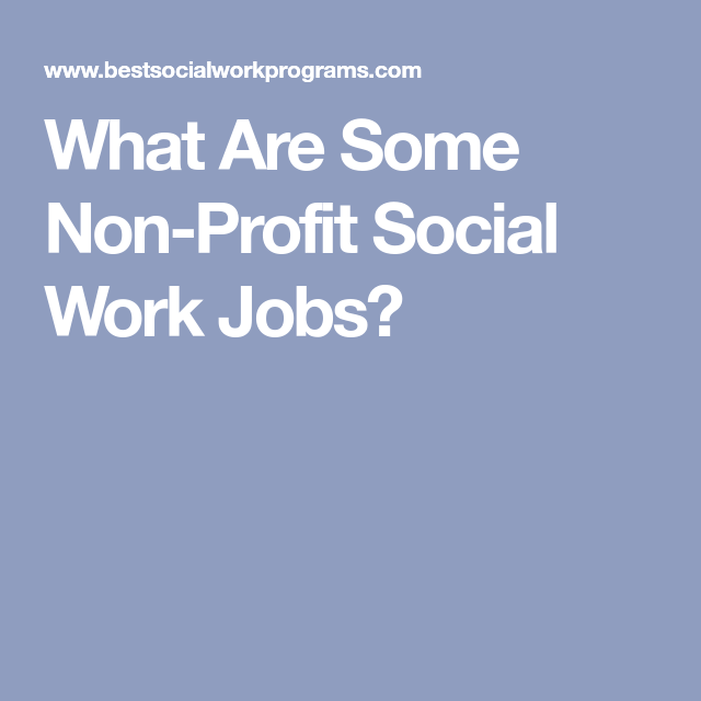 What Are Some Non-Profit Social Work Jobs? (With Images