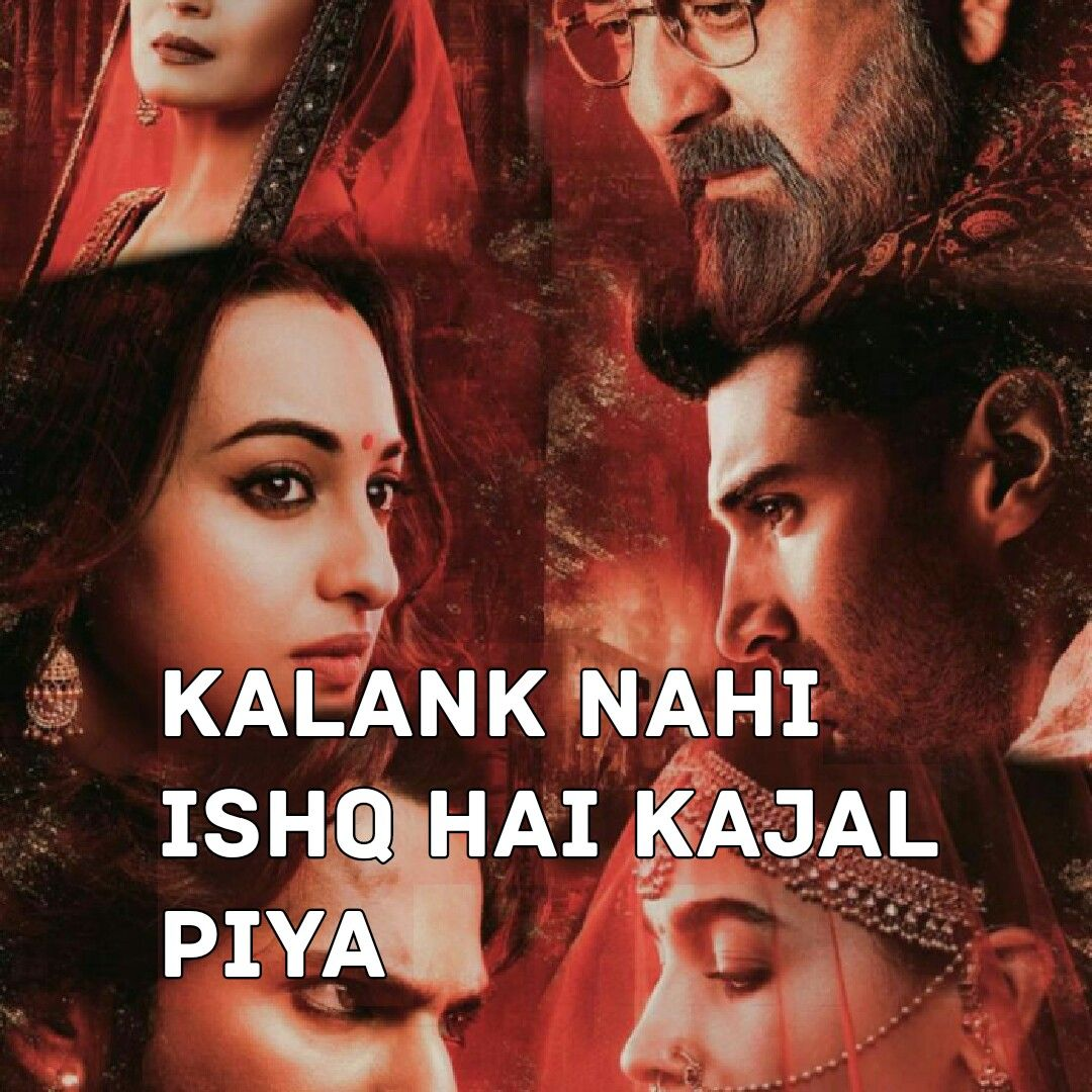 Kalank Nahi Ishq Hai Kajal Piya Kalank Arijitsingh Birthday Quotes For Best Friend Bollywood Quotes Movie Songs