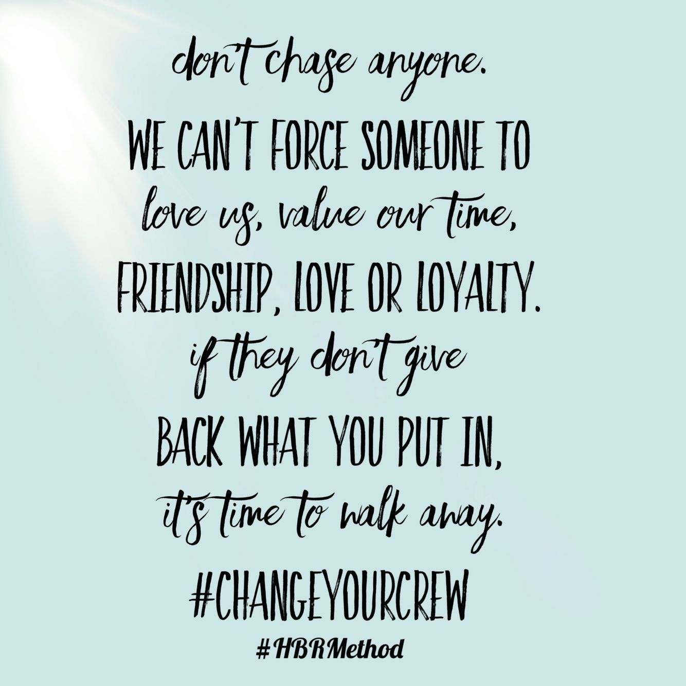 Change your crew Quote love loyalty friendship