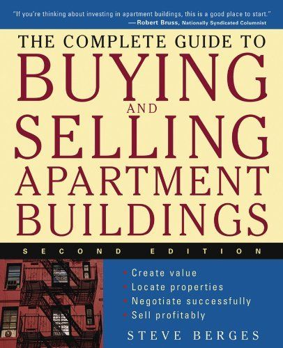 The Complete Guide To Buying And Selling Apartment Buildings By