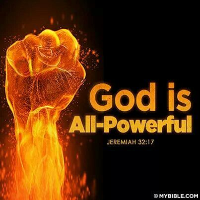Jeremiah 32:17 God is All-Powerful