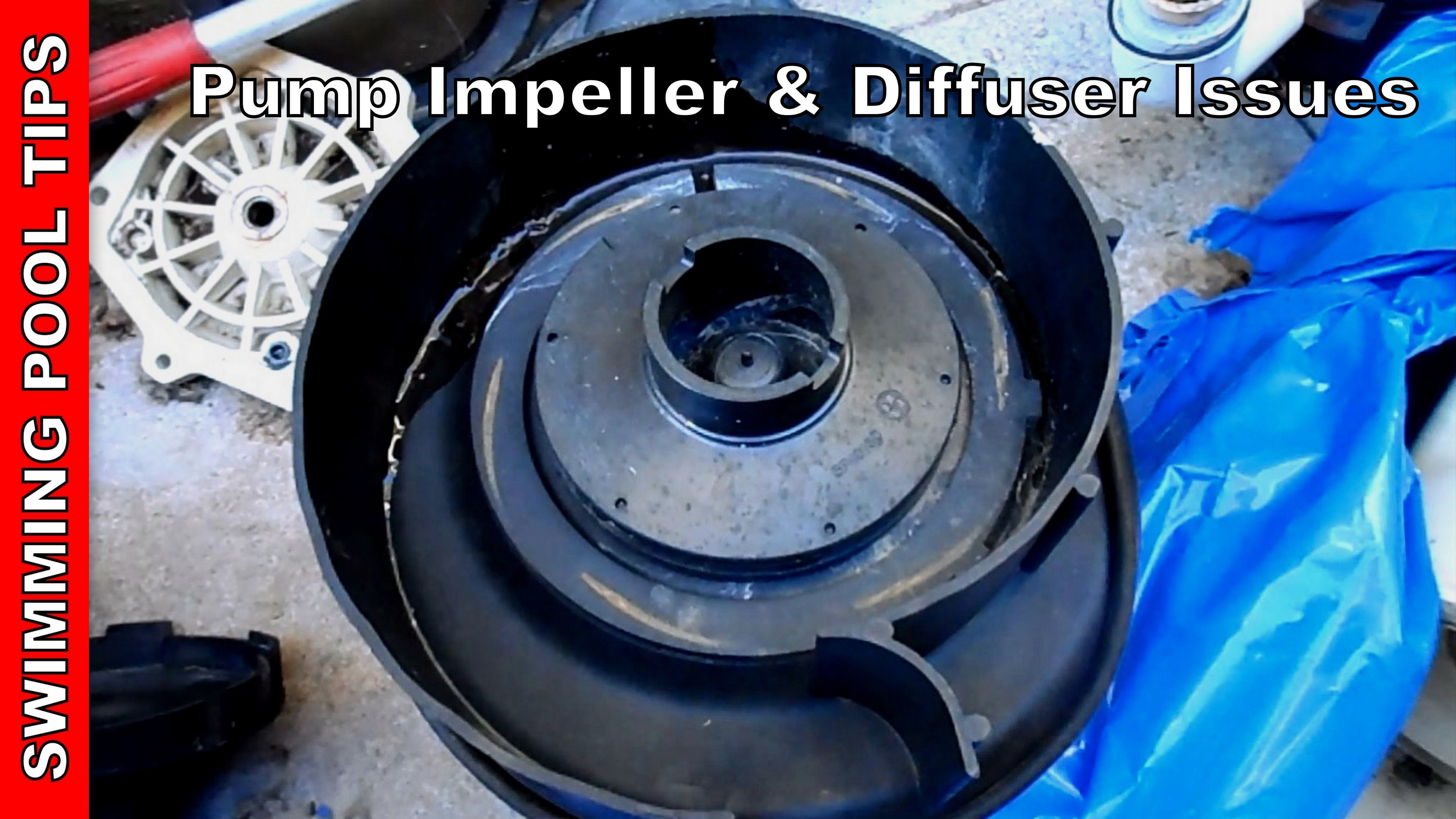 Pump Impeller Diffuser Issues Pool Pump Not Priming Part 6 Pool Pump Swimming Tips Pool