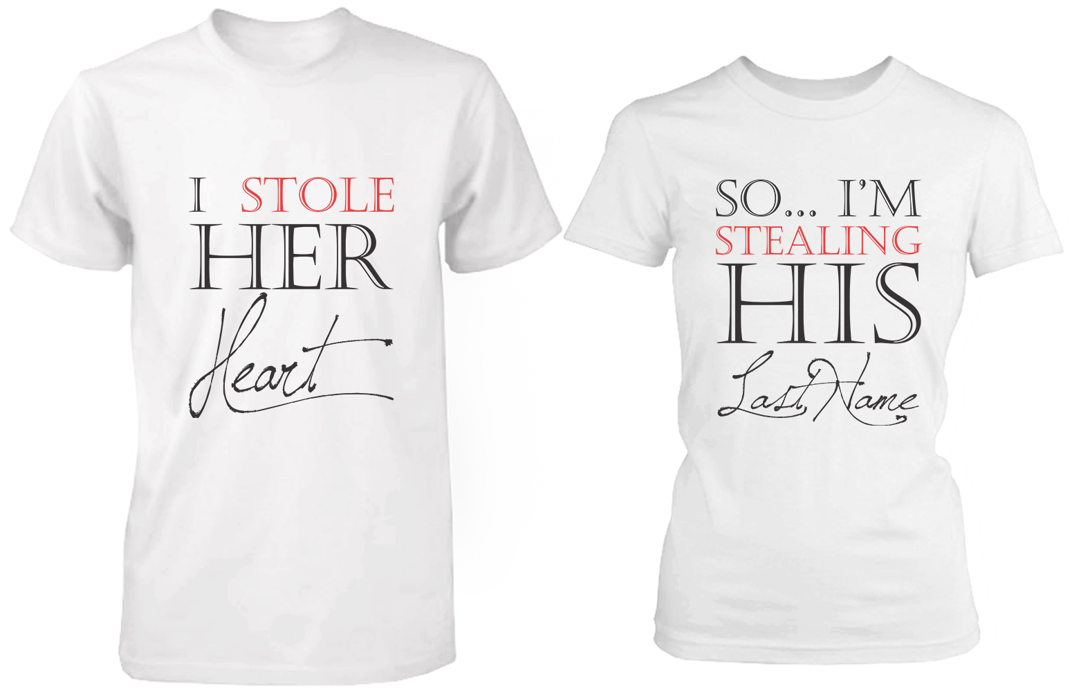 bf4ae071 I Stole Her Heart So I'm Stealing His Last Name Matching Couple Shirts (Set)