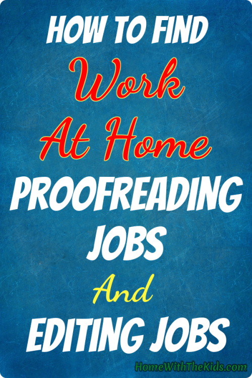How To Find Work At Home Proofreading Jobs And Editing Jobs Home With The Kids Blog Editing Jobs Proofreading Jobs Working From Home