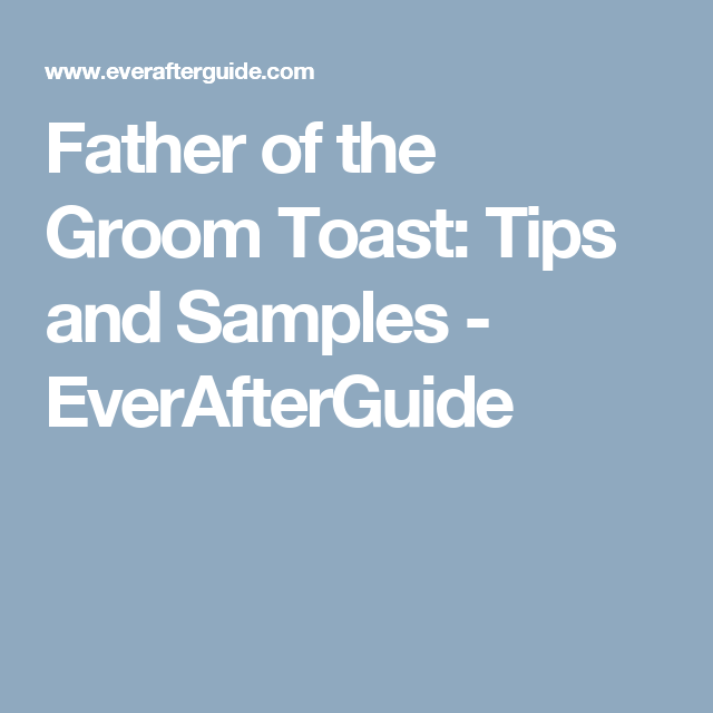 Tips And Samples For The Toast Given By The Groom's Father