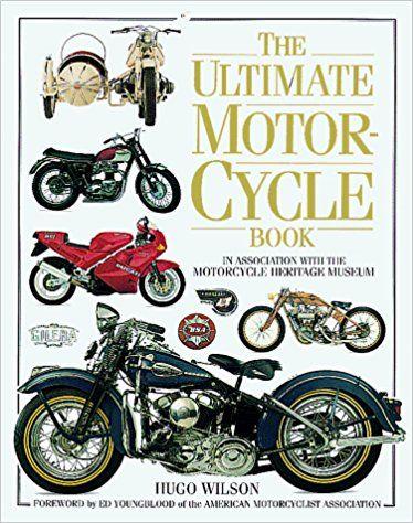 Ultimate Motorcycle Book Hugo Wilson 9781564583031 Amazon Com Books Motorcycle Types Books Motorcycle