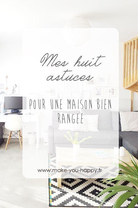 mes 8 meilleures astuces pour une maison bien rang e et ordonn es vie quotidienne pinterest. Black Bedroom Furniture Sets. Home Design Ideas