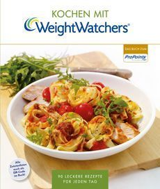 Weight Watchers: 90 Rezepte für jeden Tag #nutritionhealthyeating