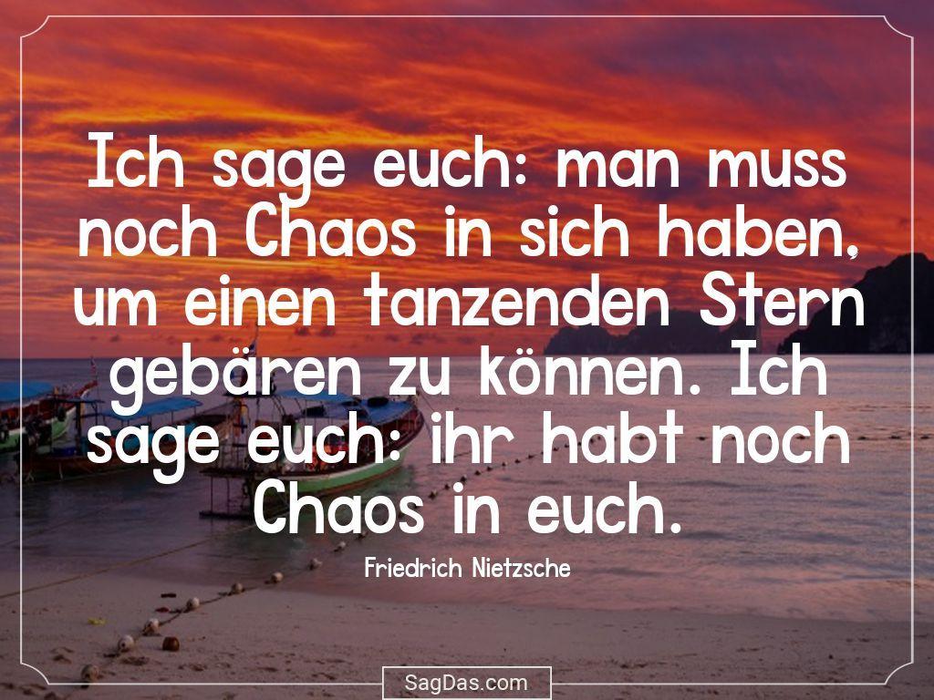 Friedrich Nietzsche Zitat Ich Sage Euch Man Muss Noch Goethe Zitate Zitate Friedrich Nietzsche