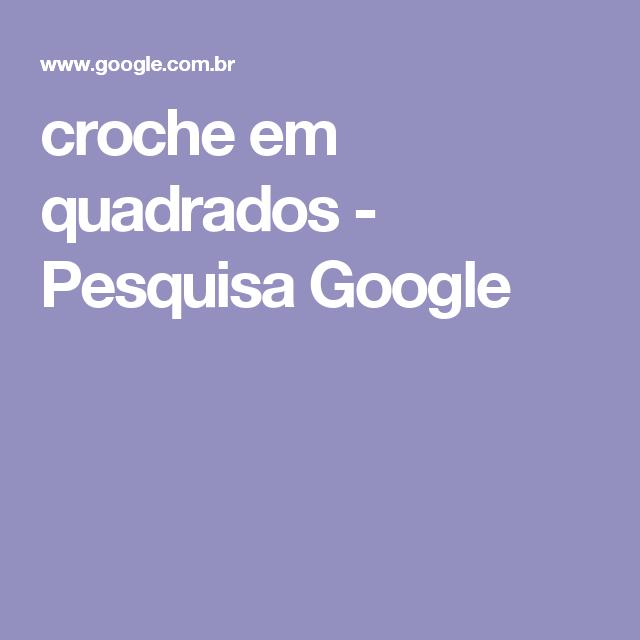 croche em quadrados - Pesquisa Google