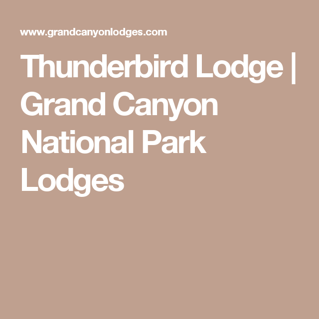 Thunderbird Lodge   Grand Canyon National Park Lodges