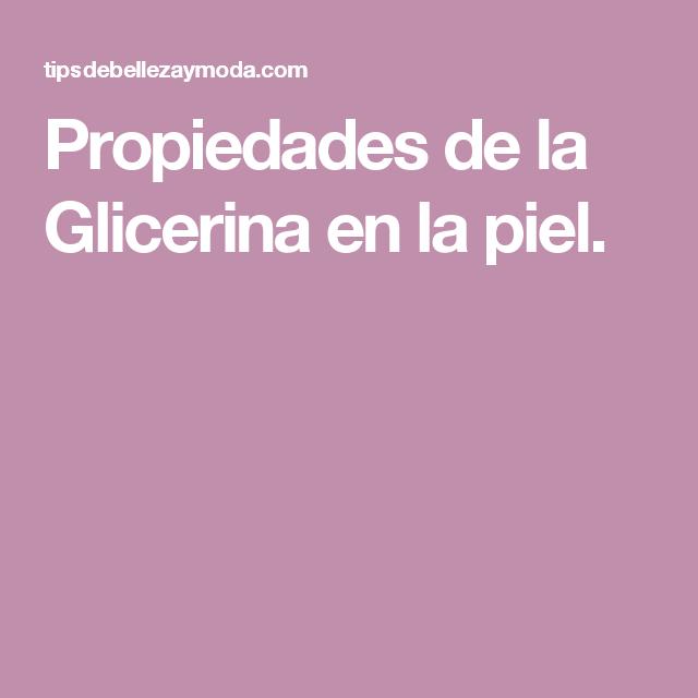 Propiedades de la Glicerina en la piel.