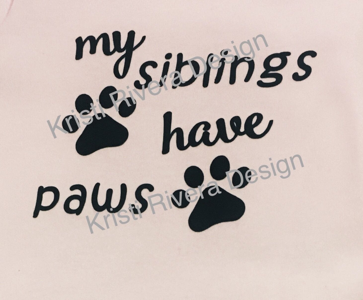 My siblings have paws.Infant shirt design. Heat transfer