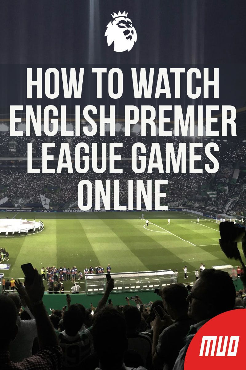 How to Watch English Premier League Games Online English