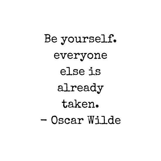 'Oscar Wilde Quote - Be yourself everyone else is already taken - black and white clever quote' by IdeasForArtists