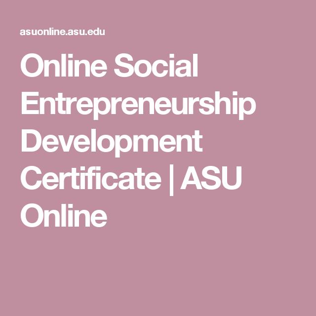 Online Social Entrepreneurship Development Certificate Asu Online