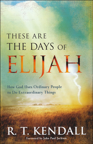 Book Review: These are the Days of Elijah by R. T. Kendall | Cheryl Cope