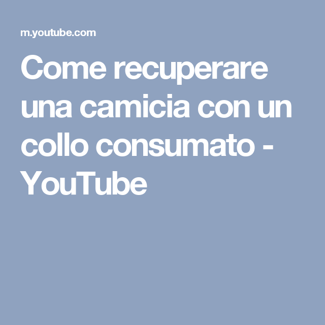 Come recuperare una camicia con un collo consumato - YouTube