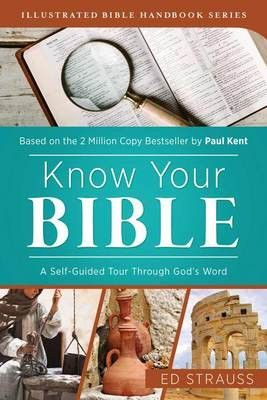Know Your Bible A Self Guided Tour Through Gods Word