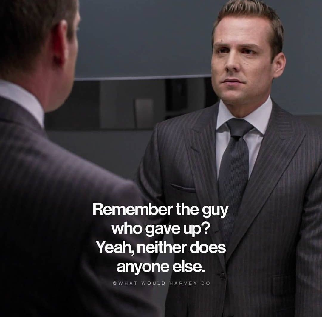remember the guy who gave up yeah neither does anyone else harvey specter suits harvey specter quotes harvey specter remember the guy who gave up yeah