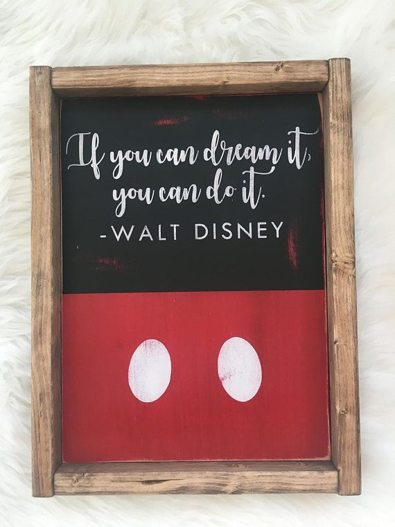 Mickey Mouse Walt Disney Inspirational Quote  Wood Sign is part of home Renovation Quotes - nursery, or anywhere in the home and life of a Disney lover   This painted and distressed wood sign measures approx  12 25  x 9 25  (including stained walnut border) and comes ready to hang with hanging hardware attached to the back! All signs are made to order and are created out of natural wood   Natural wood will have varying knots, grains, etc  creating a slightly different, yet unique look for each piece  Because these are hand painted and hand distressed, each sign may slightly vary from one another   Please allow 12 weeks from the purchase of your item for it to be completed  Please message me with any questions you may have!Listing is for sign onlyLocal pickup near Temple, GA is available  Please PM me prior to purchasing if interested in picking up