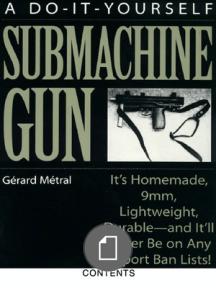 The DIY STEN Gun (Practical Scrap Metal Small Arms Vol 3