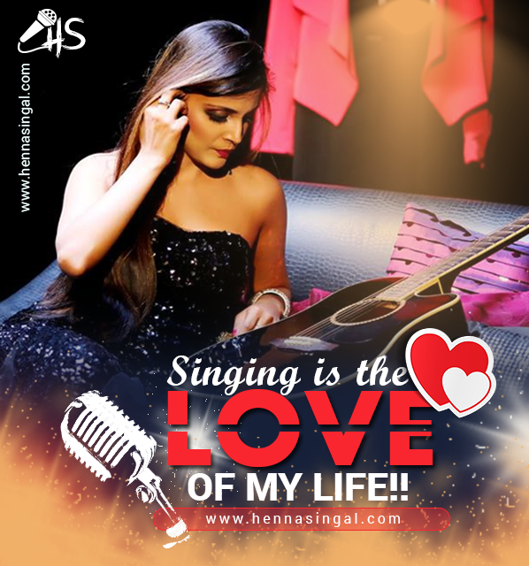 Singing is the LOVE of my life!! hennasingal,