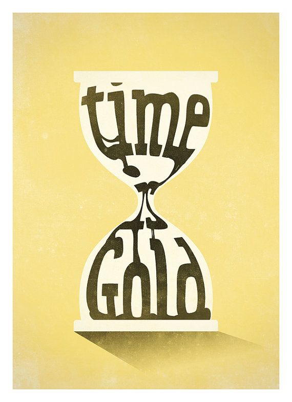Time Is Gold Typographical Poster By Neuegraphic On Etsy Inspirational Prints Typographic Art Print Typography Prints