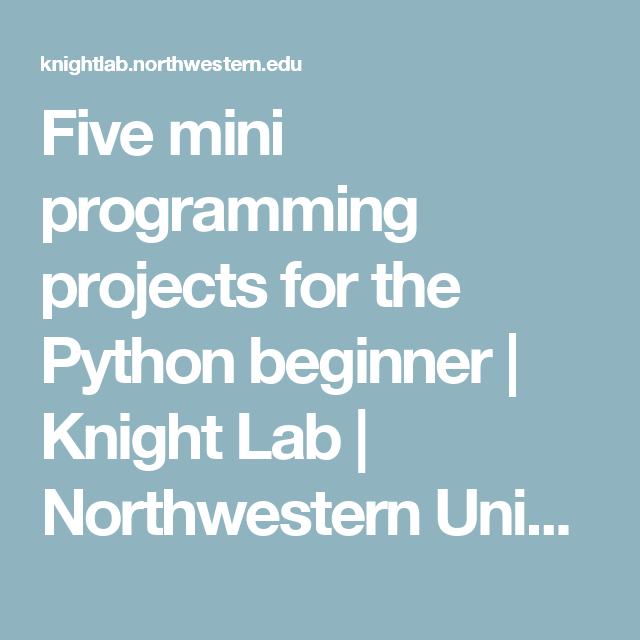 Five mini programming projects for the Python beginner   Knight Lab   Northwestern University