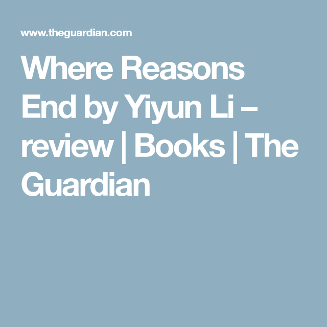Where Reasons End By Yiyun Li Review Books The Guardian Good Prayers How Are You Feeling Reasons