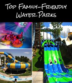 Top Family-Friendly Water Parks http://thegiftingexperts.com/lists-we-love-top-parent-and-kid-approved-water-parks/