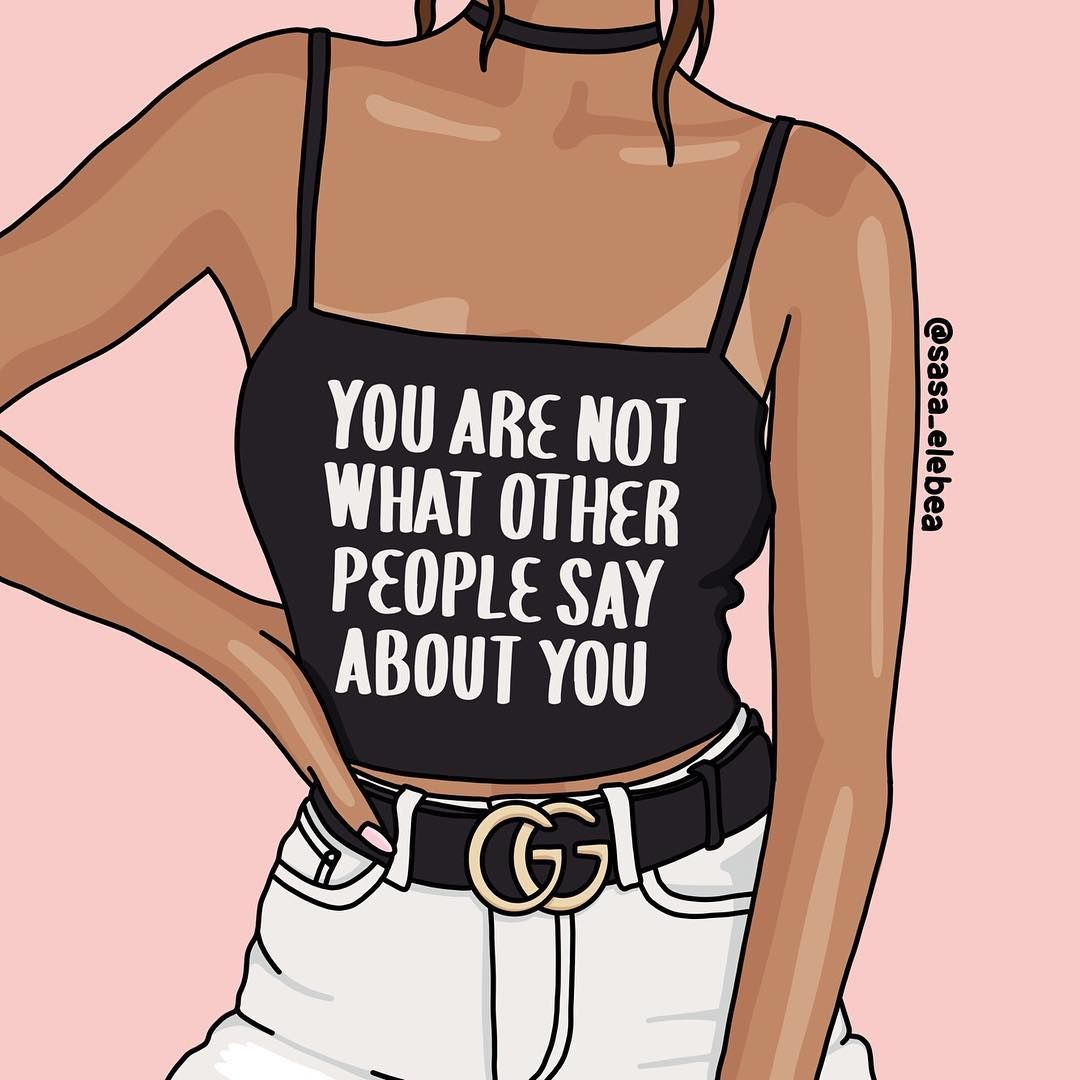 You are not what people say about you