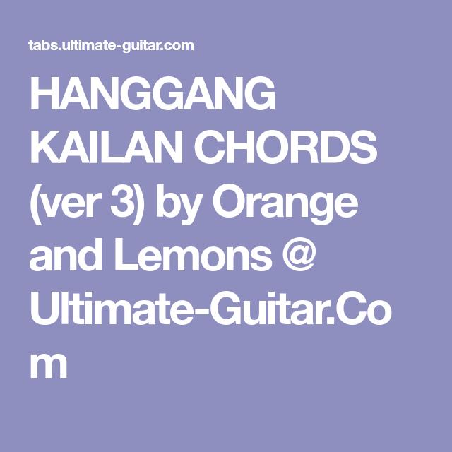 HANGGANG KAILAN CHORDS (ver 3) by Orange and Lemons @ Ultimate ...