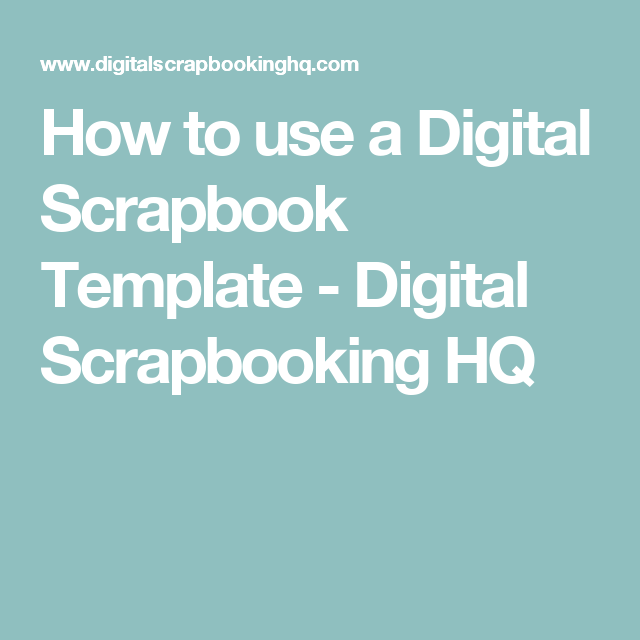 How To Use A Digital Scrapbook Template Digital Scrapbooking Hq