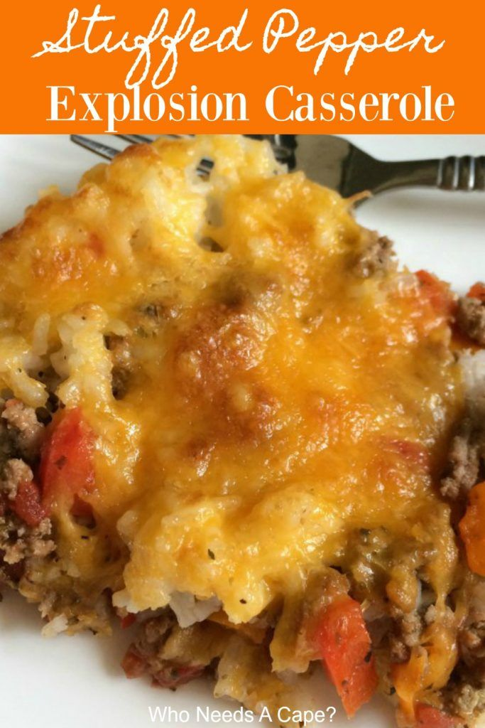 Stuffed Pepper Explosion Casserole Who Needs A Cape Stuffed Peppers Food Recipes
