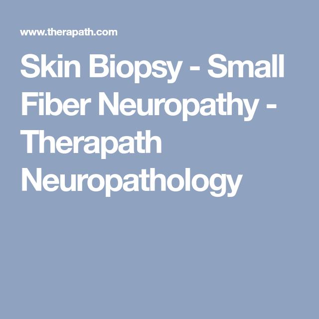Skin Biopsy - Small Fiber Neuropathy - Therapath