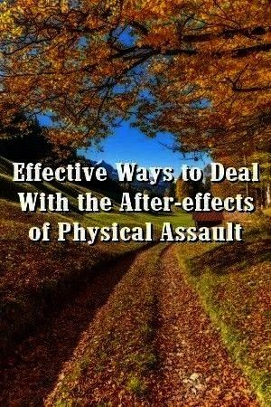 Deal With the Aftereffects of Physical Assault Relationup Effective Ways to Deal With the Aftereffects of Physical Assault Relationup Effective Ways to Deal With the Afte...