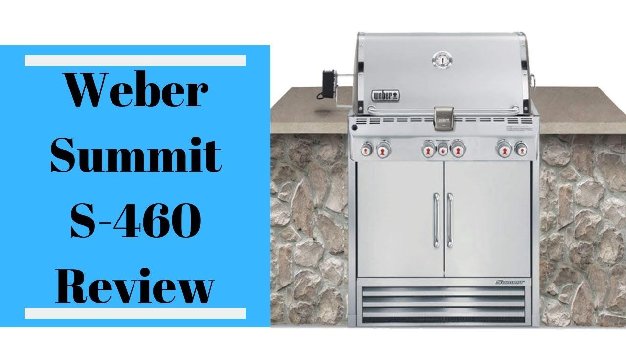 Weber Summit S 460 Review Built In Liquid Propane Grill Videos In 2019 Locker Storage Grilling Building