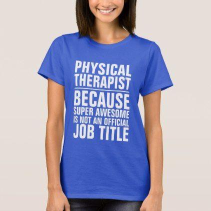 Physical Therapist Job Shirt - physical therapist job description