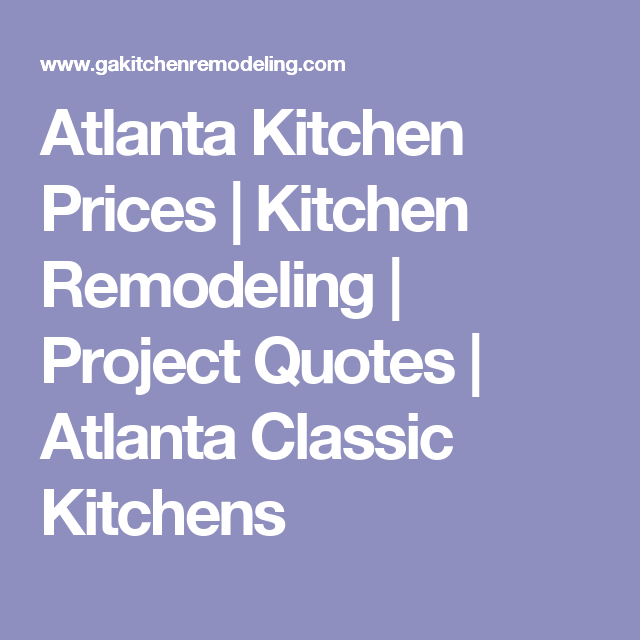 atlanta kitchen prices kitchen remodeling project quotes