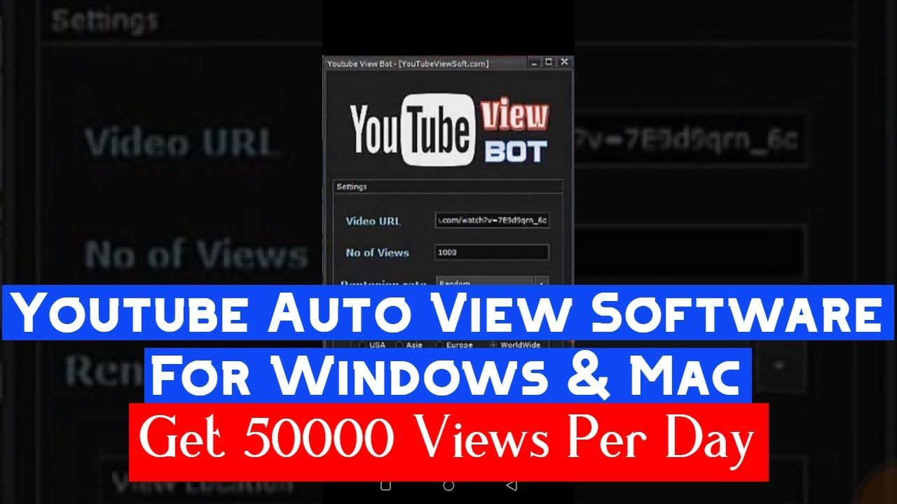 Youtube Auto View Bot 2020 Increase Youtube Views in