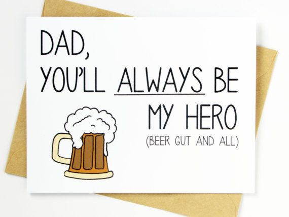 Funny Father 39 S Day Card Always Be My Hero Father Birthday Cards Father Humor Dad Cards